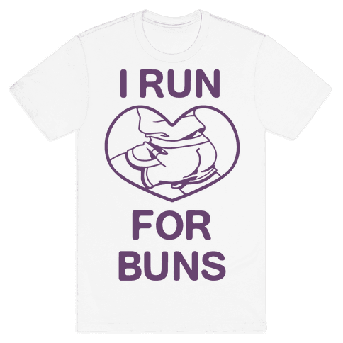 I Run For Buns Mens T-Shirt