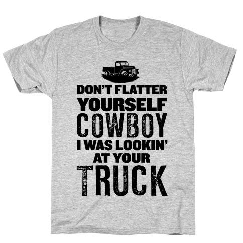 Don't Flatter Yourself... Mens T-Shirt