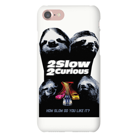2 Slow 2 Curious Case Phone Case
