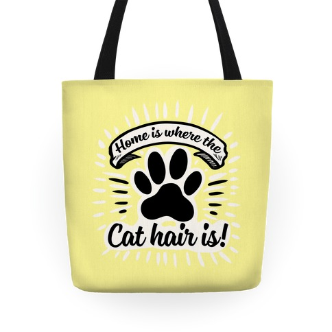 Home Is Where the Cat Hair Is Tote