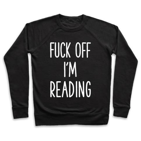 F*** Off I'm Reading Pullover