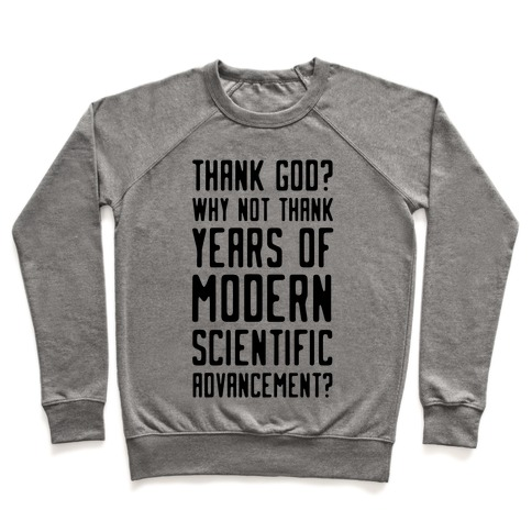 Thank God? Why Not Thank Years of Modern Scientific Advancement Pullover