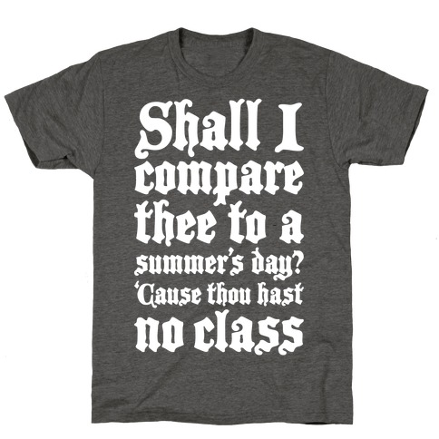 Shall I Compare Thee To A Summers Day? T-Shirt