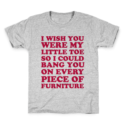 Wish You Were My Little Toe Kids T-Shirt