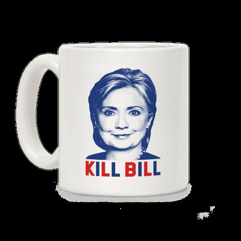 Kill Bill Hillary Coffee Mug