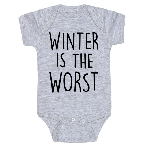 Winter Is The Worst Baby Onesy