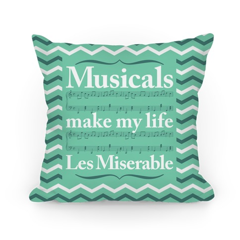 Musicals Make My Life Les Miserable Pillow Pillow
