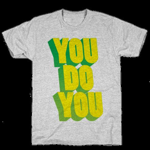 You Do You Mens T-Shirt