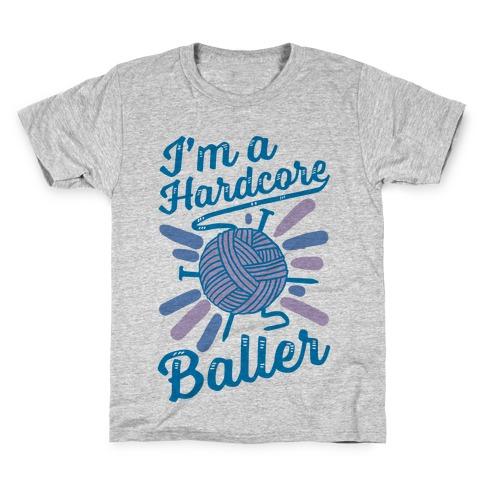 I'm a Hardcore Baller Kids T-Shirt