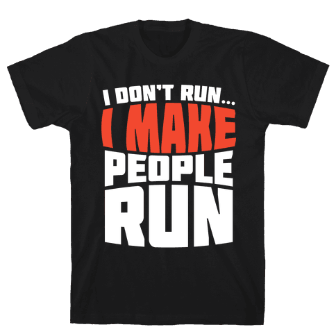 I Make People Run