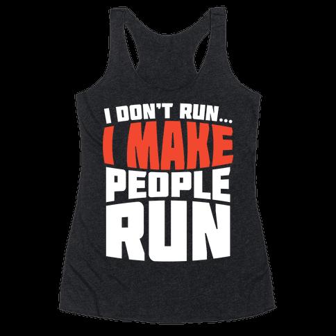 I Make People Run Racerback Tank Top