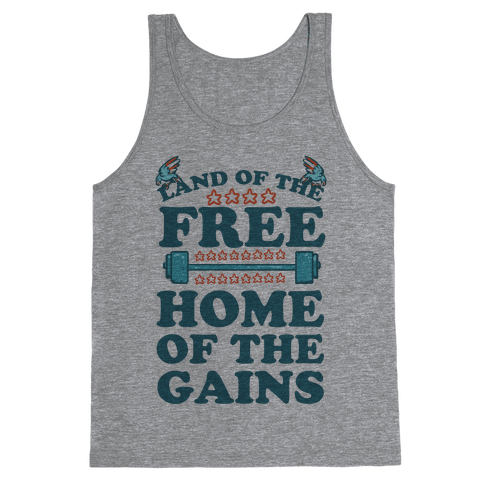 Land of the Free. Home of the Gains! Tank Top