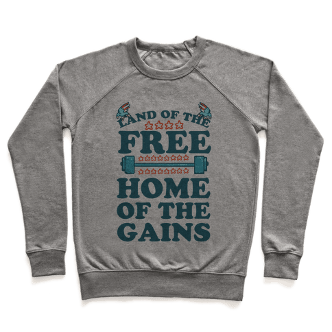 Land of the Free. Home of the Gains! Pullover