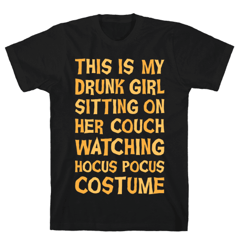 Drunk Girl Sitting On Her Couch Watching Hocus Pocus Costume Mens T-Shirt