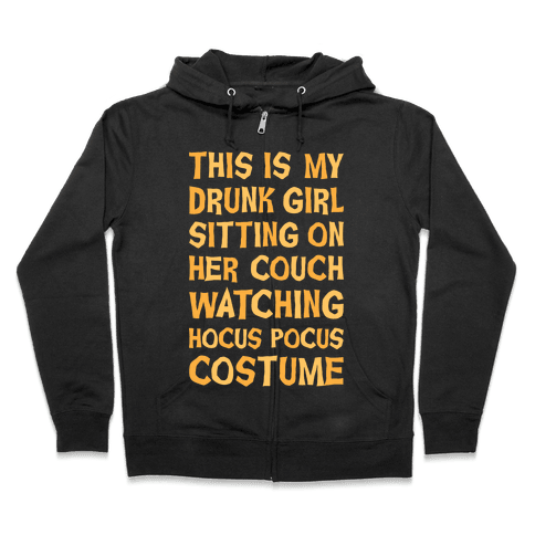Drunk Girl Sitting On Her Couch Watching Hocus Pocus Costume Zip Hoodie