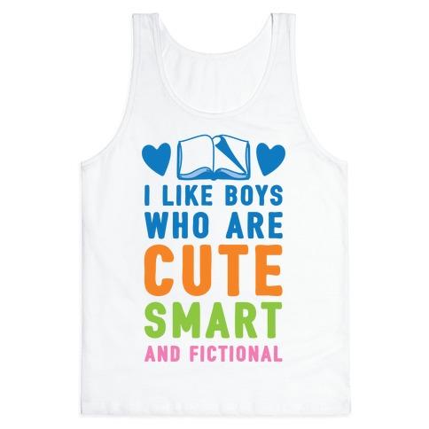I Like Boys Who Are Cute, Smart, And Fictional Tank Top