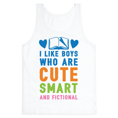 I Like Boys Who Are Cute, Smart, And Fictional Tank Top
