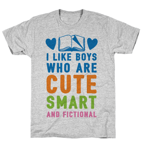 I Like Boys Who Are Cute, Smart, And Fictional Mens T-Shirt