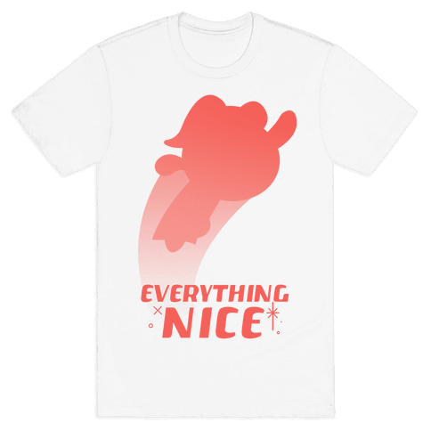 Everything Nice Mens T-Shirt