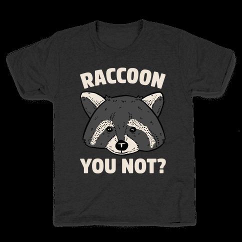 Raccoon You Not? Kids T-Shirt