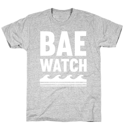 Bae Watch T-Shirt