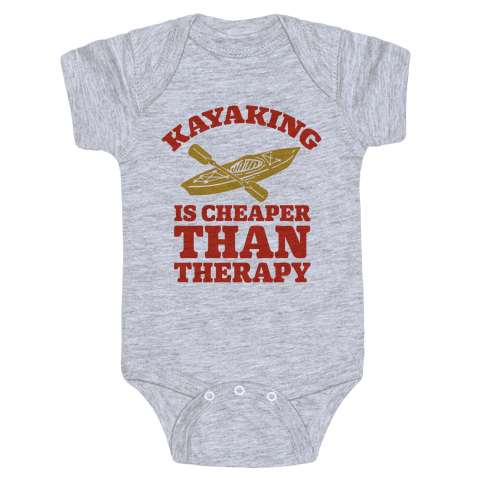 Kayaking is Cheaper Than Therapy Baby Onesy