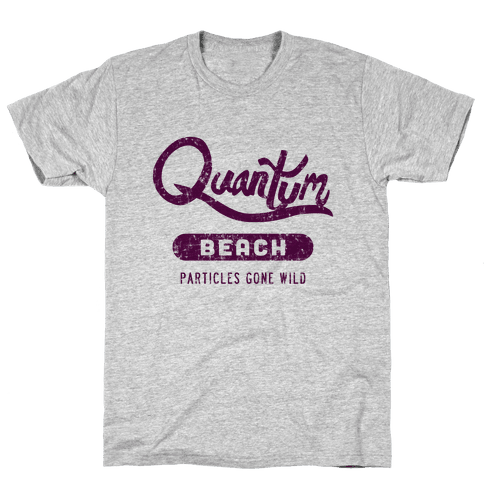 Quantum Beach - Particles Gone Wild Mens T-Shirt