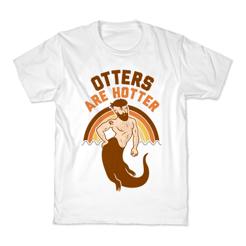 Otters Are Hotter Kids T-Shirt