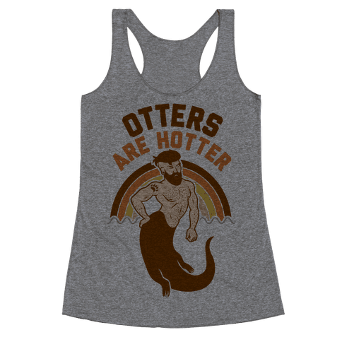 Otters Are Hotter Racerback Tank Top