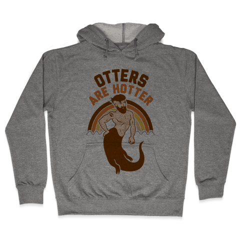 Otters Are Hotter Hooded Sweatshirt