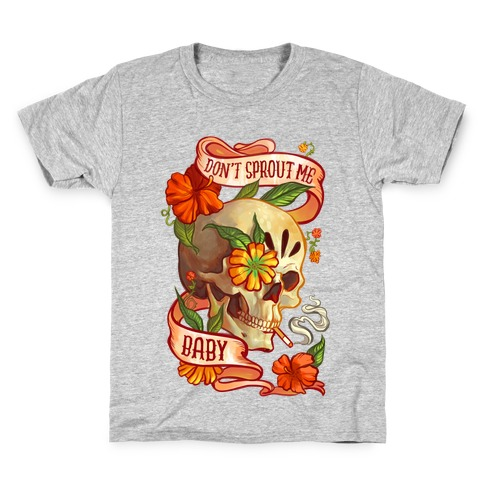 Don't Sprout Me Baby Kids T-Shirt