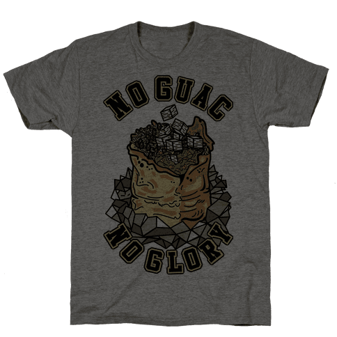 No Guac No Glory Mens T-Shirt