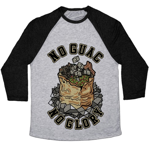 No Guac No Glory Baseball Tee