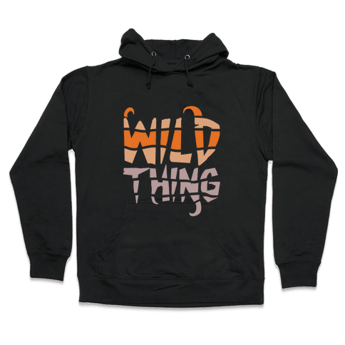 Wild Thing (Wild Edition) Hooded Sweatshirt