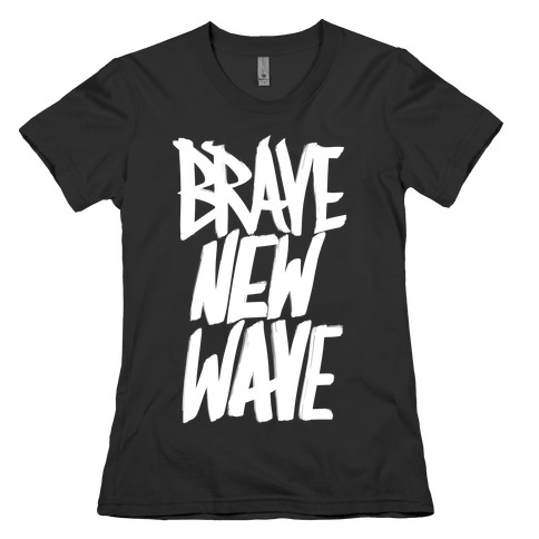 Brave New Wave Womens T-Shirt