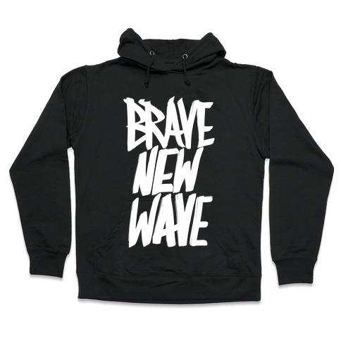 Brave New Wave Hooded Sweatshirt