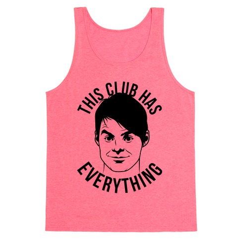 This Club Has Everything Tank Top