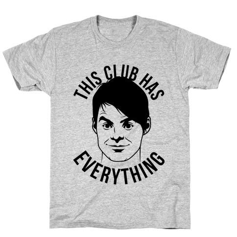 This Club Has Everything T-Shirt