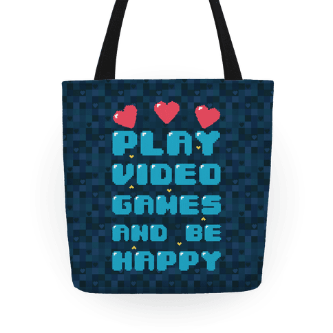 Play Video Games And Be Happy Tote