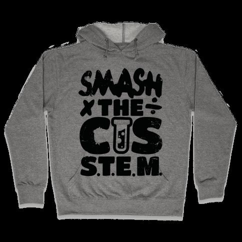 Smash The Cis Stem Hooded Sweatshirt