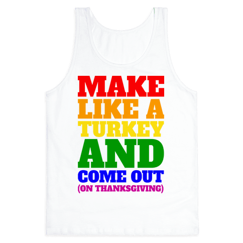 Come Out On Thanksgiving! Tank Top