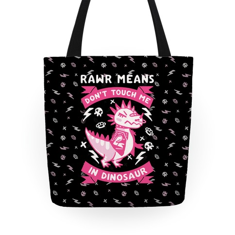 Rawr Means Don't Touch Me In Dinosaur Tote