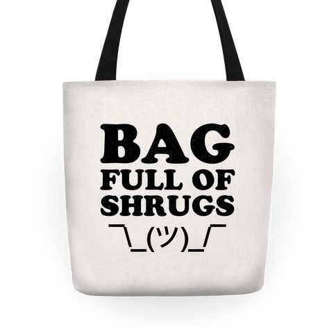 Bag Full Of Shrugs Tote