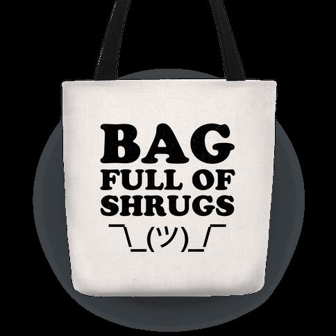 Bag Full Of Shrugs Tote