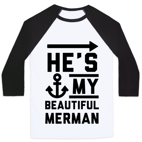 He's My Beautiful Merman Baseball Tee