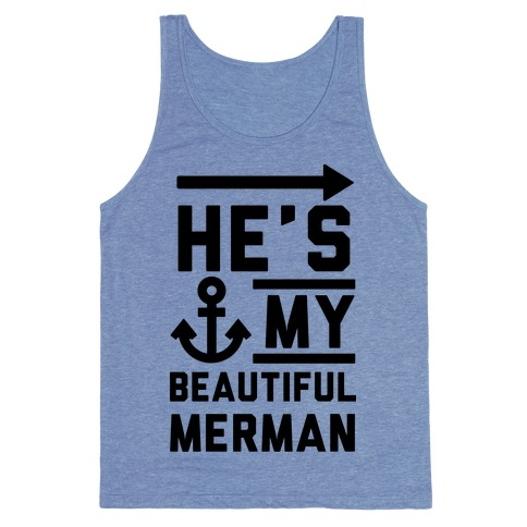 He's My Beautiful Merman Tank Top