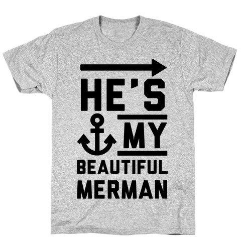 He's My Beautiful Merman T-Shirt
