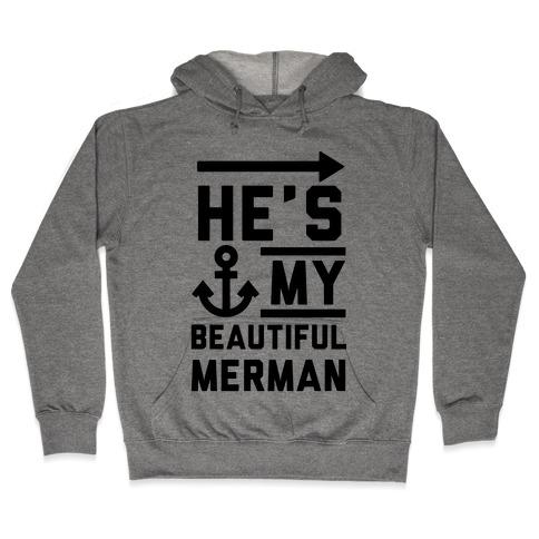 He's My Beautiful Merman Hooded Sweatshirt