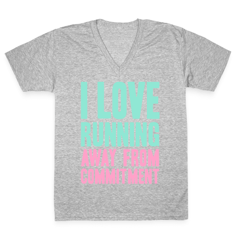 I Love Running Away From Commitment V-Neck Tee Shirt