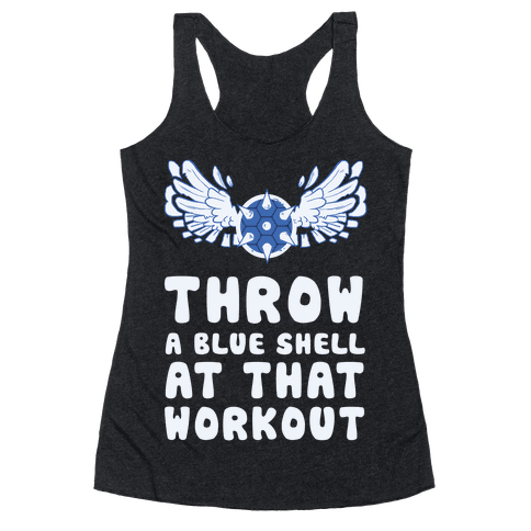 Throw a Blue Shell at that Workout Racerback Tank Top